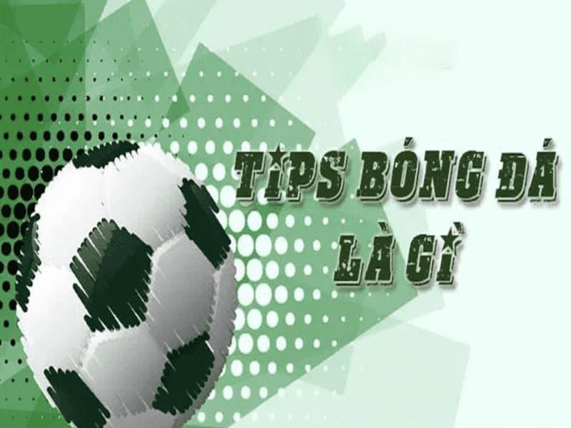 tips bóng đá là gì