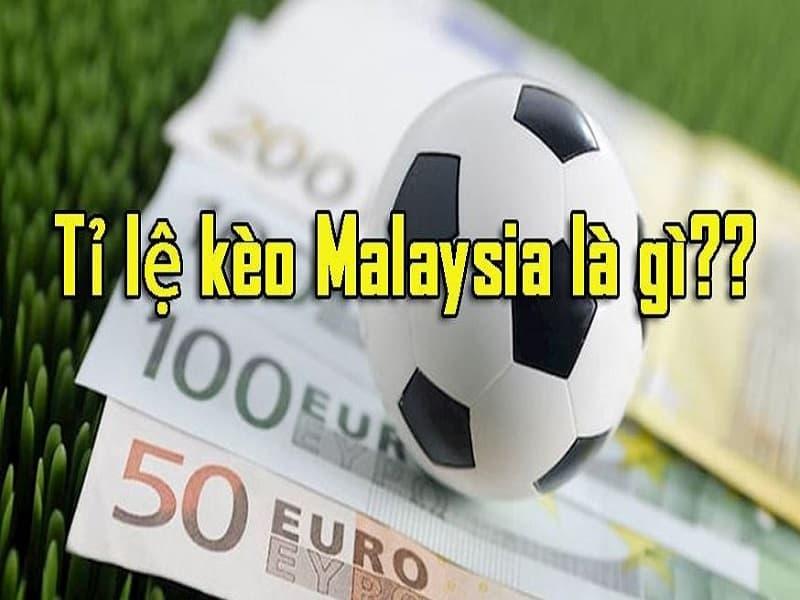 tỷ lệ kèo Malaysia là gì